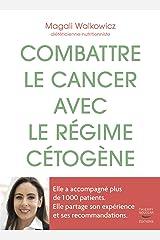 Combattre le cancer avec le régime cétogène Format Kindle