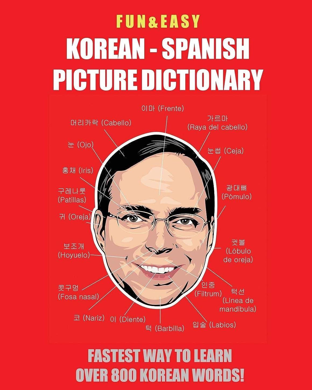 口ひげ研究ステージFun & Easy! Korean - Spanish Picture Dictionary: Fastest Way to Learn Over 800 Korean Words
