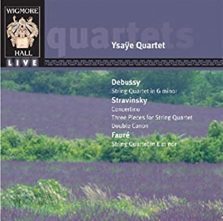 Debussy: String Quartete In G Minor; Stravinsky: Convertino; Faure: String Quartet In E Minor