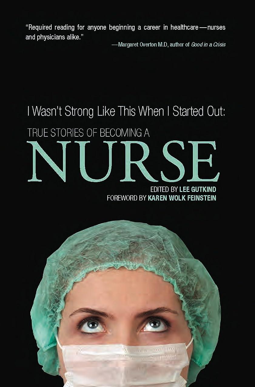 博覧会料理ペフI Wasn't Strong Like This When I Started Out: True Stories of Becoming a Nurse (English Edition)