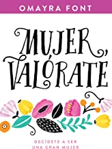 Mujer, valórate: Decídete a ser una gran mujer (Spanish Edition)