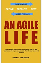 An Agile Life Project Management: Crucial Agile Leadership Methodologies to Manage Projects, Achieve Goals, & Guarantee ROI Kindle Edition