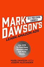 Learn Amazon Ads: Use AMS to Find More Readers and Sell More Books