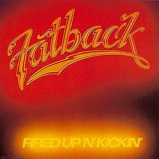 Fired Up N Kickin