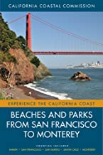 Beaches and Parks from San Francisco to Monterey: Counties Included: Marin, San Francisco, San Mateo, Santa Cruz, Monterey...