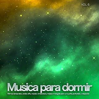 Musica para dormir: Ritmos binaurales, ondas alfa, música ambiental y música tranquila para un sueño profundo y relajación, Vol. 6