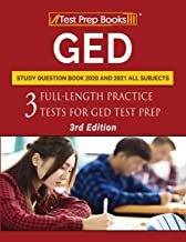 GED Study Question Book 2020 and 2021 All Subjects: Three Full-Length Practice Tests for GED Test Prep [3rd Edition] PDF