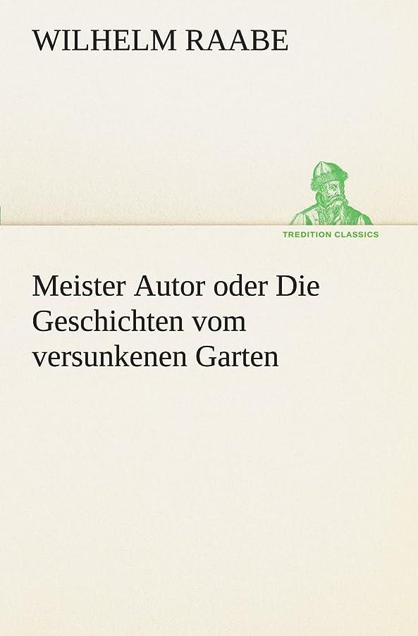 大破飛ぶ予防接種Meister Autor Oder Die Geschichten Vom Versunkenen Garten (TREDITION CLASSICS)
