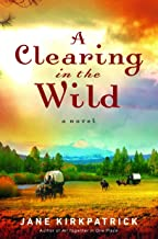 A Clearing in the Wild (Change and Cherish Historical Series #1)