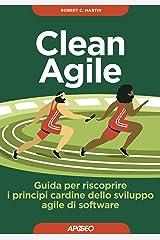 Clean Agile. Guida per riscoprire i principi cardine dello sviluppo Agile del software Paperback