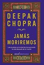 Jamás moriremos (Life After Death: The Burden of Proof) (Spanish Edition)