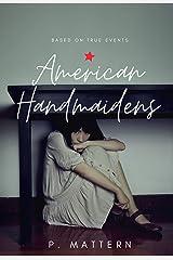 American Handmaidens Kindle Edition