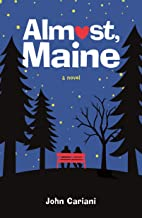 Almost, Maine: A Novel
