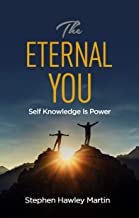 The Eternal You: Self Knowledge Is Power (English Edition)
