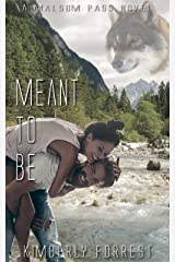 Meant To Be: A Malsum Pass Novel Kindle Edition