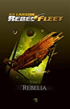 Rebel Fleet Tom 1 Rebelia (Polish Edition)