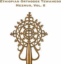 Ethiopian Orthodox Tewahedo Mezmur, Vol. 8