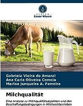 Milchqualität: Eine Analyse zu Milchqualitätsaspekten und den Beschaffungsbedingungen in Milchviehbetrieben