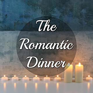 The Romantic Dinner - Your Best Playlist to Enjoy a Relaxed Time with your Partner thanks to our New Age Music with Instrumental Mood Music for Serenity and Tranquility of Mind