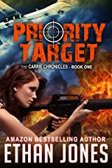 Priority Target : A Carrie Chronicles Spy Thriller: International Espionage Assassin Operative - Book 1 Kindle Edition