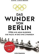 Das Wunder von Berlin: 1936: Wie neun Ruderer die Nazis in die Knie zwangen (German Edition)