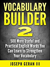 Vocabulary Builder Vol.2: 500 More Useful and Practical English Words You Can Learn to Strengthen Your Vocabulary