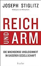 Reich und Arm: Die wachsende Ungleichheit in unserer Gesellschaft (German Edition)
