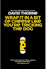 Wrap It In A Bit Of Cheese Like You're Tricking The Dog Kindle Edition