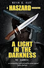 A Light n the Darkness (The Haszard Narratives Book 1)