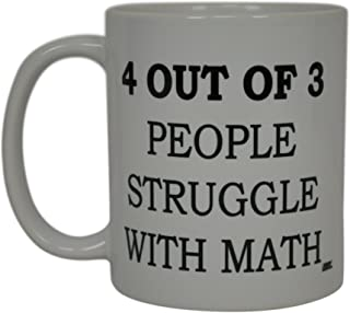 Math Teacher Funny Coffee Mug 4 out of 3 People Struggle With Math Fractions Sarcastic Novelty Cup Joke Great Gag Gift Idea For Men Women Office Work Adult Humor Employee Boss Coworkers