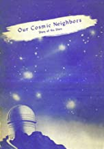 Our Cosmic Neighbors: Story of the Stars (Rosicrucian Order AMORC Kindle Editions)