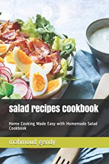 salad recipes cookbook: Home Cooking Made Easy with Homemade Salad Cookbook