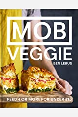 MOB Veggie: Feed 4 or more for under £10 Kindle Edition