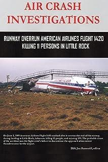 AIR CRASH INVESTIGATIONS - Runway Overrun American Airlines Flight 1420 - Killing 11 Persons In Little Rock