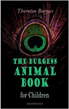 THE Burgess Animal Book for Children (Illustrated): Wonderful & Educational Nature and Animal Stories for Kids