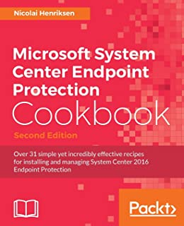 Microsoft System Center Endpoint Protection Cookbook -