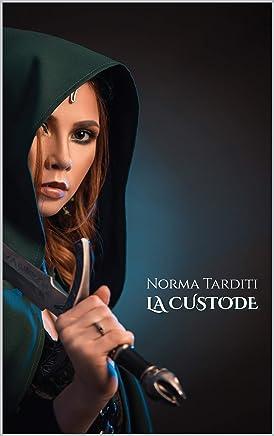 La Custode (Le Custodi Vol. 1)