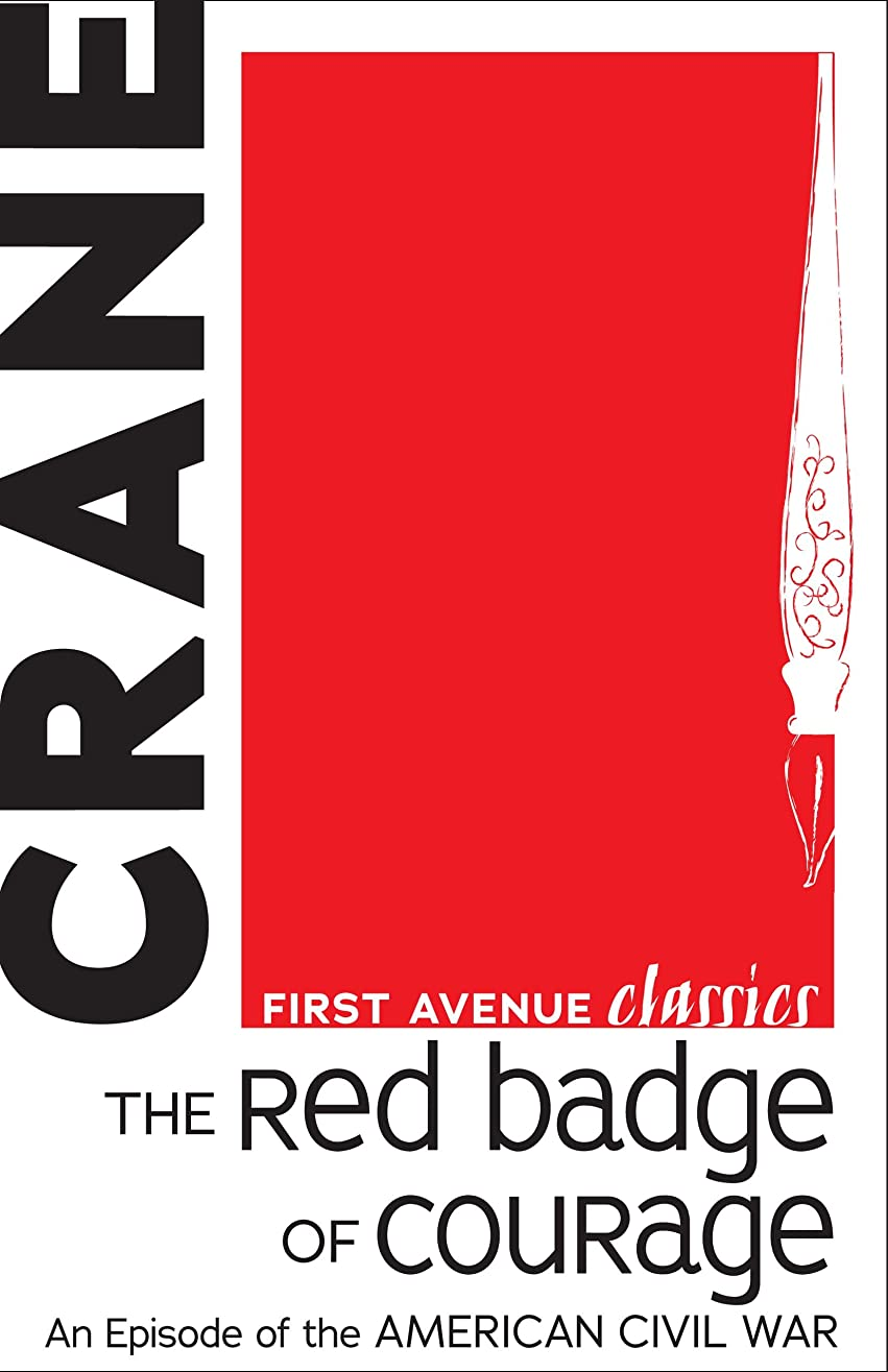 The Red Badge of Courage: An Episode of the American Civil War (First Avenue Classics ?) (English Edition)