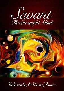 Savant, The Beautiful Mind: Understanding the Minds of Savants