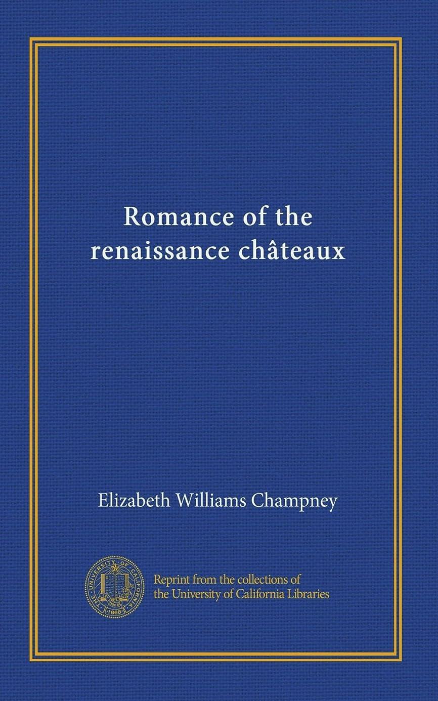 映画対全体にRomance of the renaissance chateaux