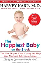 The Happiest Baby on the Block; Fully Revised and Updated Second Edition: The New Way to Calm Crying and Help Your Newborn...