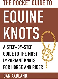 The Pocket Guide to Equine Knots: A Step-by-Step Guide to the Most Important Knots for Horse and Rider (Skyhorse Pocket Guides)
