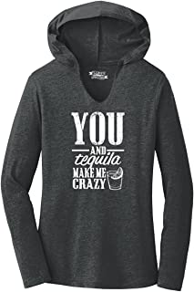 Comical Shirt Ladies You and Tequila Make Me Crazy Hoodie Shirt