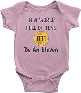 in a World Full of Tens Be an Eleven Baby Romper Dress Baby Boy Baby Girl Bodysuit