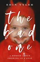 The Bad One: A Memoir About Growing Up a Goat