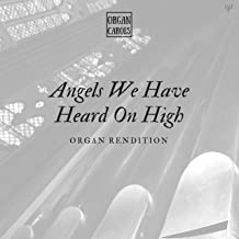 Angels We Have Heard on High (Gloria in Excelsis Deu)