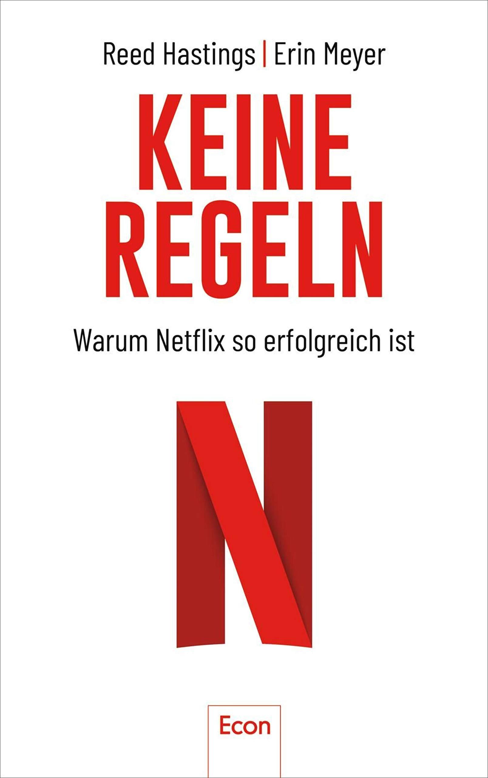 Keine Regeln: Warum Netflix so erfolgreich ist (German Edition)