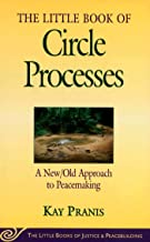 [Paperback] [Kay Pranis] The Little Book of Circle Processes : A New/Old Approach to Peacemaking (The Little Books of Justice and Peacebuilding Series) (Little Books of Justice & Peacebuilding)