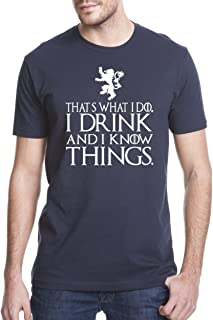 c5ebf0cba8ee3 That s What I Do I Drink and I Know Things Men s T Shirt GOT Tyrion Graphic