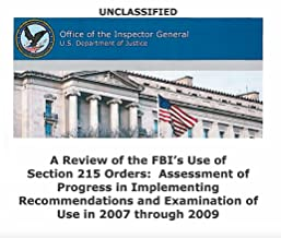 A Review of the FBI's Use of Section 215 Orders: Assessment of Progress in Implementing Recommendations and Examination of Use in 2007 through 2009